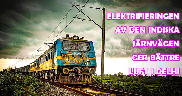 Elektrifieringen av järnvägen i Indien stort steg i förbättringen av Delhis luft